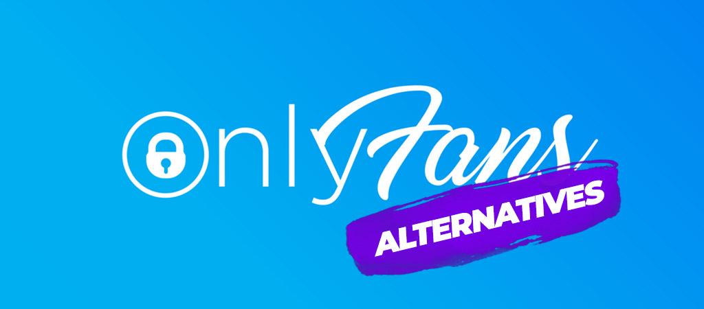onlyfans alternatives
